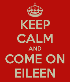 keep-calm-and-come-on-eileen-3